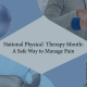 National Physical Therapy Month: A Safe Way to Manage Pain